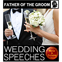 Wedding Speeches: Father Of The Groom: Congratulations Son; Sample Speeches to Help the Father of the Groom Give the…