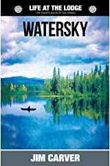 Watersky (Life at the Lodge) (Volume 4) Paperback
