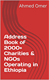 Address Book of 2000+ Charities & NGOs Operating in Ethiopia (English Edition)