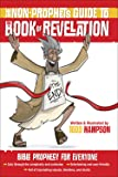 The Non-Prophet's Guide™ to the Book of Revelation: Bible Prophecy for Everyone