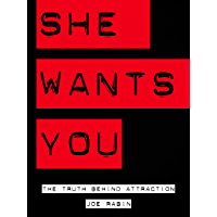 She Wants You: The Truth Behind Attraction (English Edition)