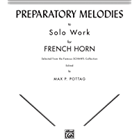 Preparatory Melodies to Solo Work for French Horn (from Schantl) book cover