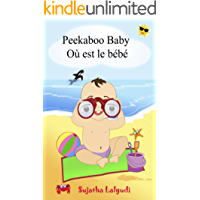 French childrens books: Peekaboo baby. Où est le bébé: Children's English-French picture book (Bilingual Edition), French Bilingual, Baby Book, French ... books for children t. 1) (French Edition)