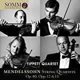Mendelssohn: String Quartets [Tippett Quartet] [Somm Recordings: SOMMCD 0182]