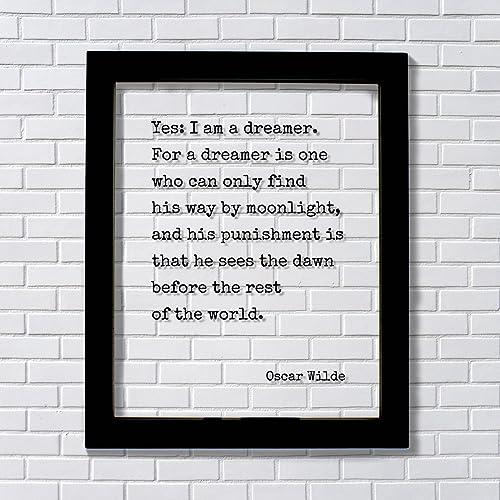 Amazoncom Oscar Wilde Yes I Am A Dreamer For A Dreamer Is One