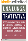 Una lunga trattativa: Stato-Mafia: dall'Italia unita alla Seconda Repubblica. La verità che la magistratura non può accertare