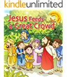 Jesus Feeds A Great Crowd (Baby's First Bible 14) (English Edition)