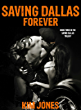 Saving Dallas Forever: Book 3