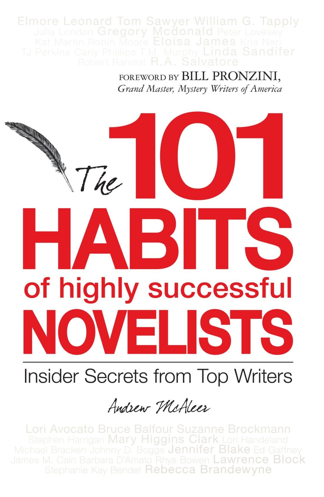 101 habits of highly successful novelists insider secrets from 101 habits of highly successful novelists insider secrets from top writers andrew mcaleer bill pronzini 0045079905894 com books