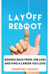 Layoff Reboot: Bounce Back from Job Loss and Find a Career You Love Kindle Edition