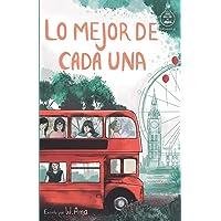 Lo mejor de cada una (Serie Ideas en la casa del árbol. Volumen 2): Novela infantil-juvenil. Lectura de 8-9 a 11-12 años…