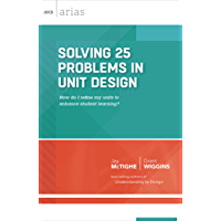 Solving 25 Problems in Unit Design: how do I refine my units to enhance student learning? (ASCD Arias) (English Edition)
