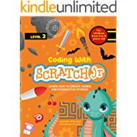 Coding with Scratch JR (Vol. 2): Learn How To Create Games And Interactive Stories