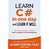 Learn C# in One Day and Learn It Well: C# for Beginners with Hands-on Project (Learn Coding Fast with Hands-On Project…