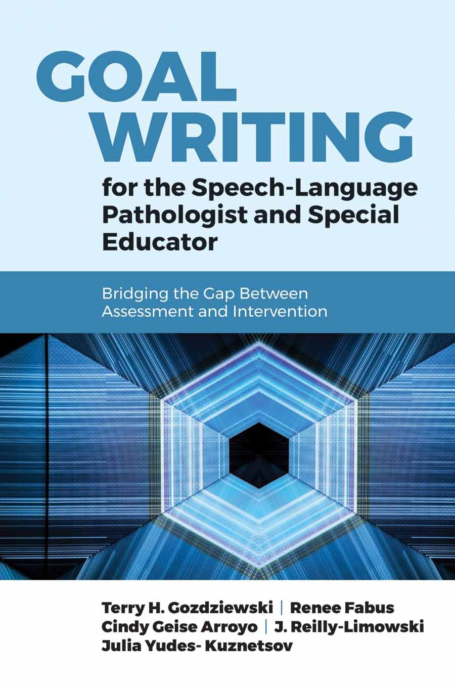 Goal Writing for the Speech-Language Pathologist and Special Educator: Bridging the Gap Between Assessment and Intervention by Jones & Bartlett Learning