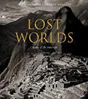 Lost Worlds: Ruins of the Americas