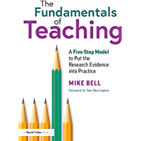The Fundamentals of Teaching: A Five-Step Model to Put the Research Evidence into Practice