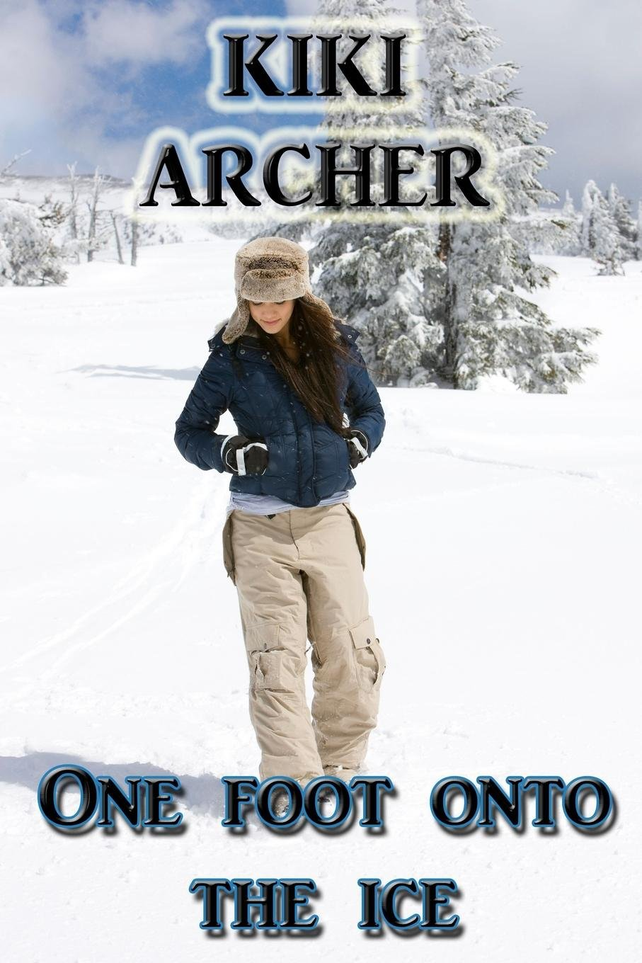 Read Online One Foot Onto The Ice pdf