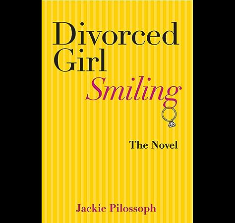 Amazon Com Divorced Girl Smiling Ebook Pilossoph Jackie Kindle Store