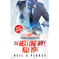 The Next One Will Kill You: An Angus Green Novel (English Edition)