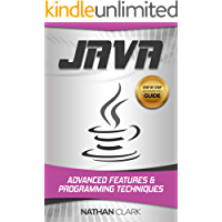 Java: Advanced Features and Programming Techniques (Step-By-Step Java Book 3)