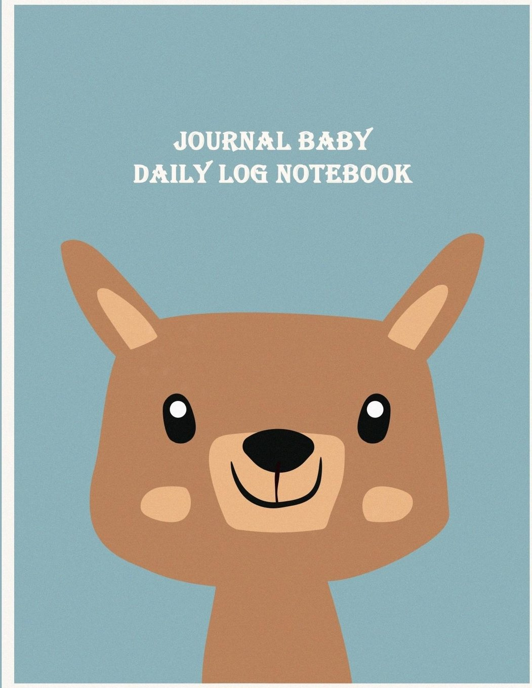 """Journal Baby Daily Log Notebook: Breastfeeding Journal, Baby Newborn Diapers, Childcare Nanny Report Book, Eat, Sleep, Poop Schedule, Child's Health ... Notebook, Meal Recorder, 120 pages 8.5"""" x 11"""" pdf epub"""