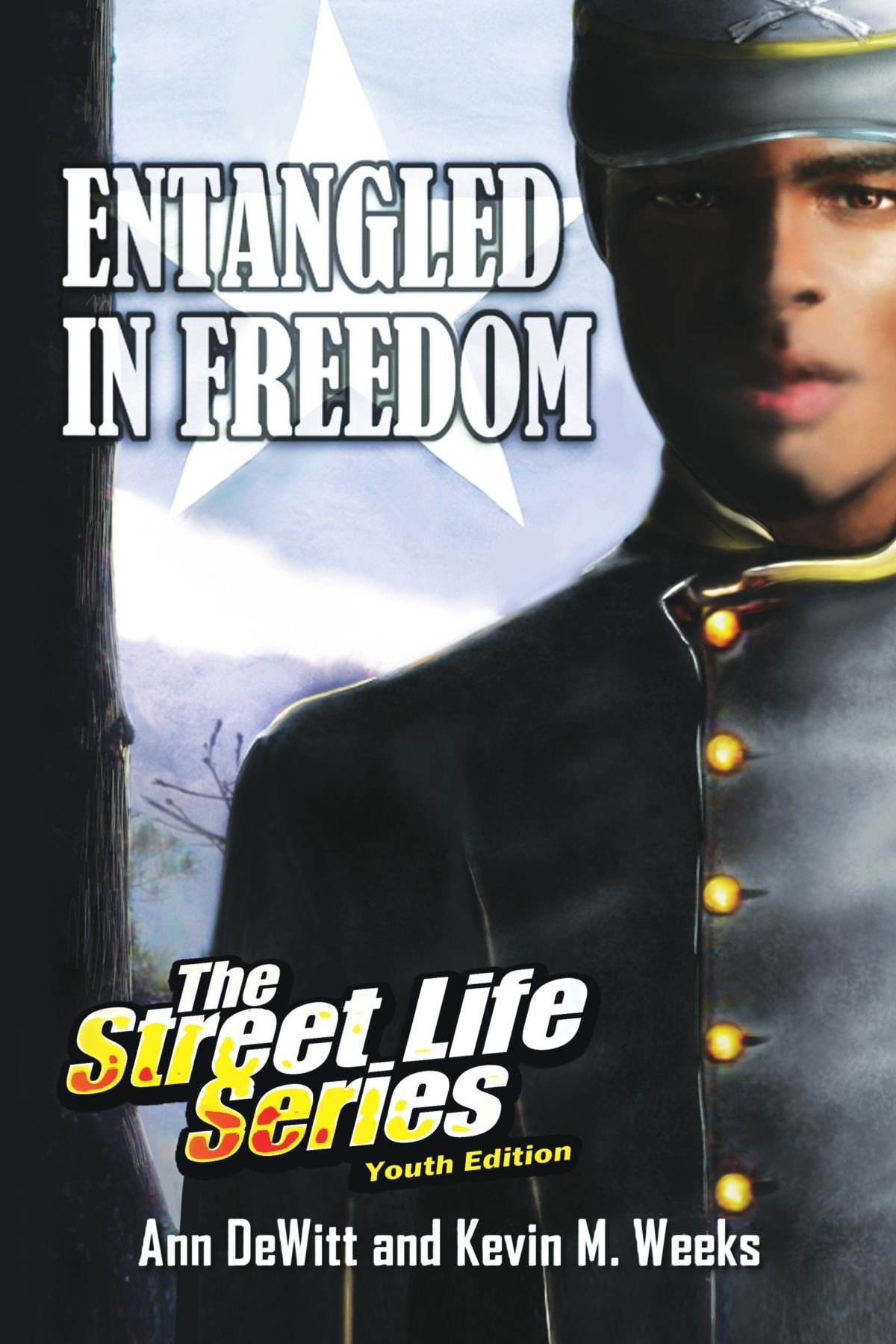 Entangled in Freedom: A Civil War Story: The Street Life Series Youth Edition pdf epub