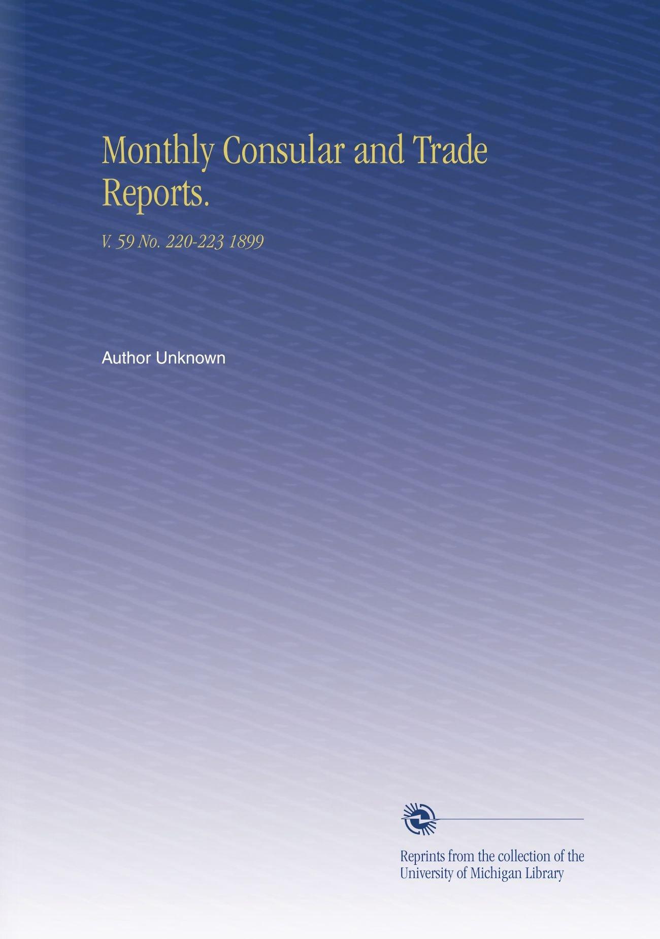 Monthly Consular and Trade Reports.: V.  59 No.  220-223 1899 pdf epub