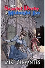 The Scarlet Derby and Midnight Jay - Volume 2: Origins of Secrecy Kindle Edition