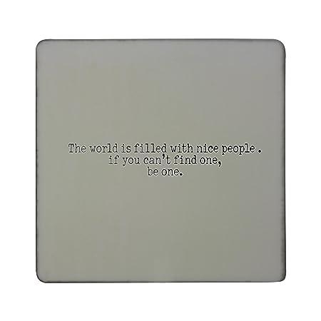 El mundo está lleno de buena gente. Si no puedes encontrar una ...