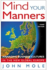 Mind Your Manners: Managing Business Cultures in the New Global Europe Paperback