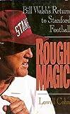 Rough Magic: Bill Walsh's Return to Stanford Football