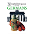 The Xenophobe's Guide to the Germans (Xenophobe's Guides)