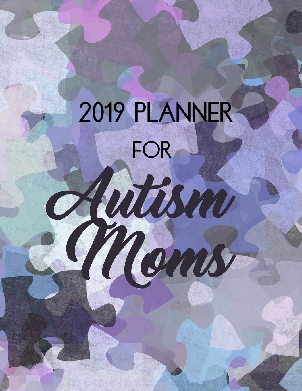 Autism Moms 2019 Planner: Autism Moms 2019 Planner 365 Day ...