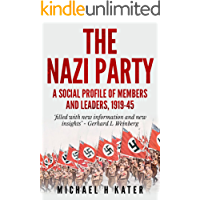 The Nazi Party: A Social Profile of Members and Leaders 1919-1945