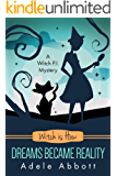 Witch Is How Dreams Became Reality (A Witch P.I. Mystery Book 32)