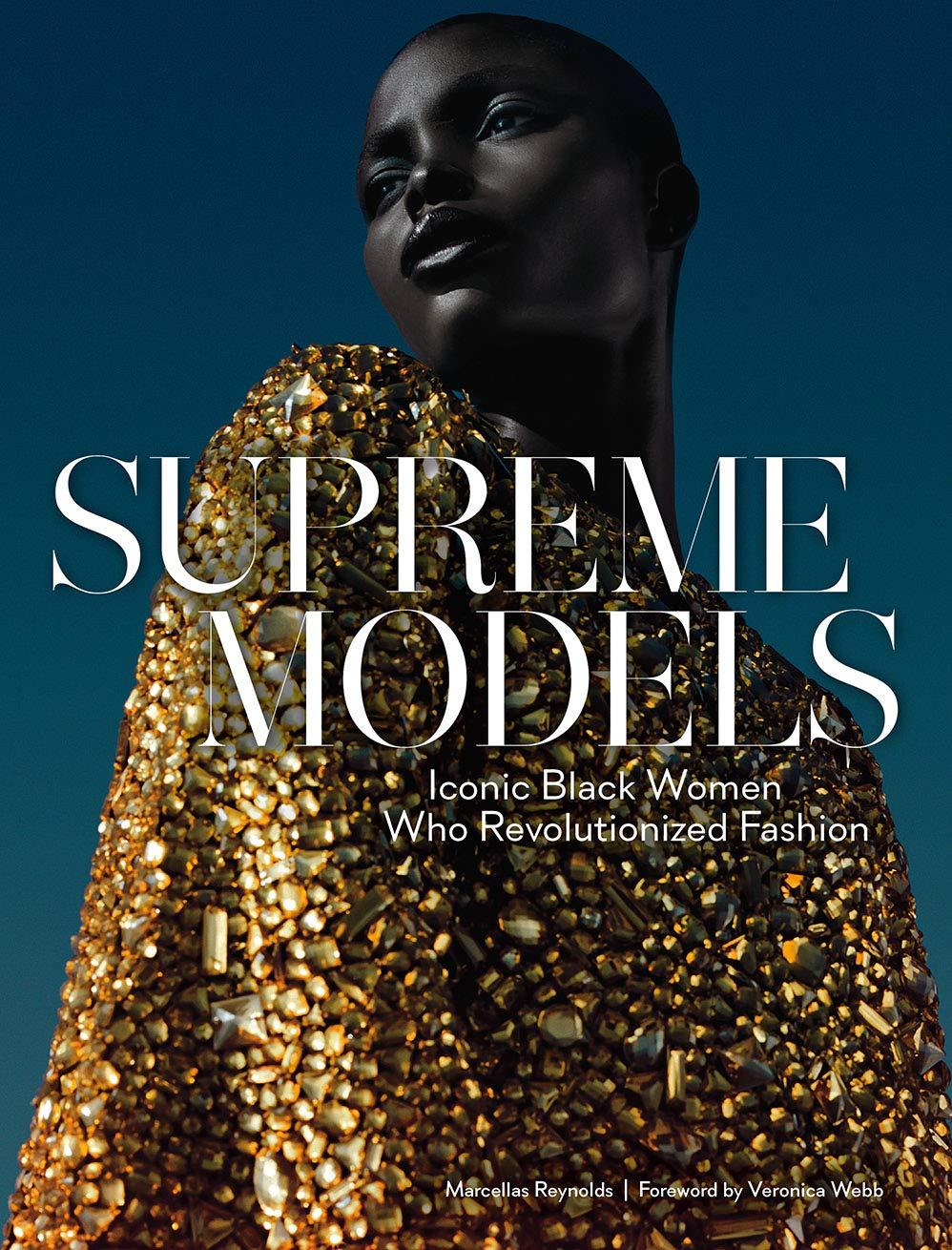 Supreme Models: Iconic Black Women Who Revolutionized Fashion by Abrams