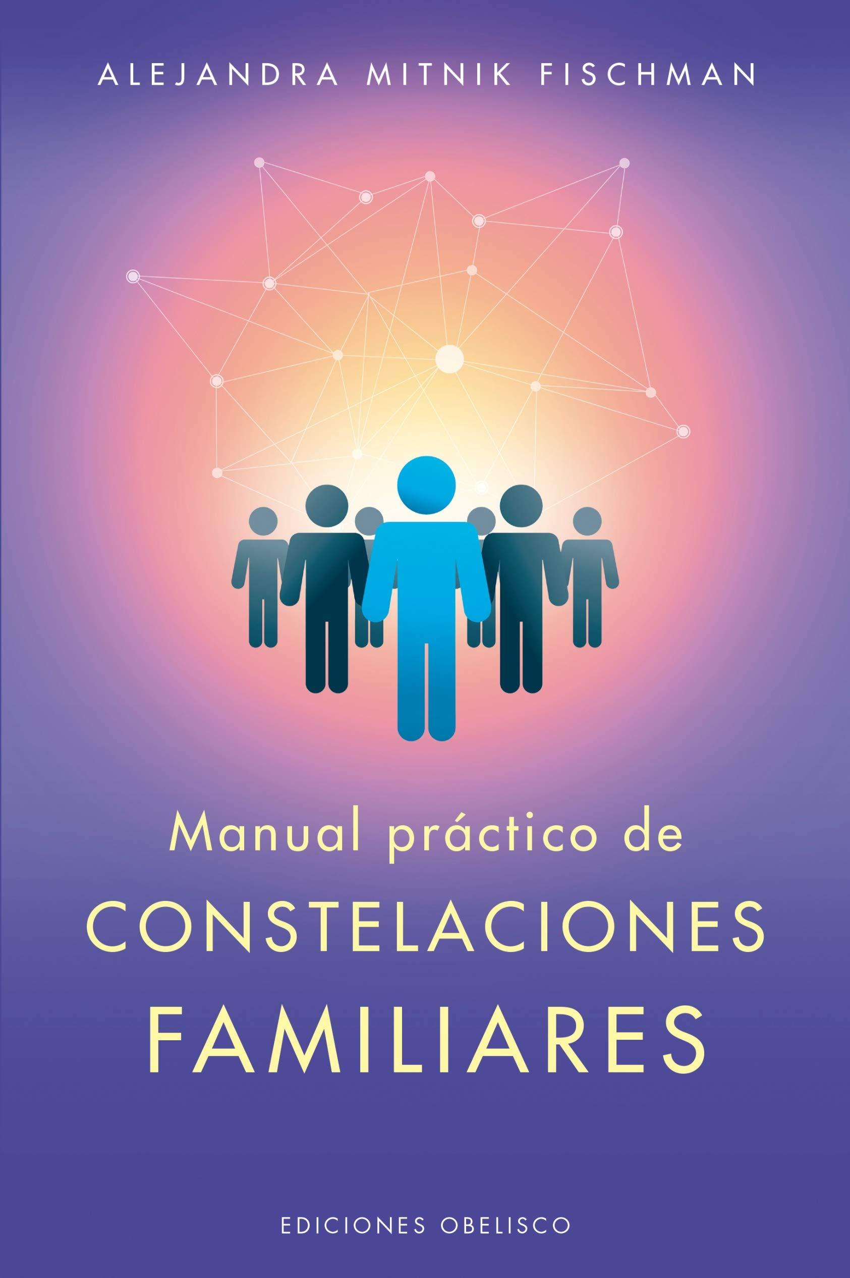 Manual práctico de las constelaciones familiares PSICOLOGÍA: Amazon.es: Alejandra Mitnik Fischman: Libros