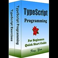 TYPESCRIPT Programming, For Beginners, Quick Start Guide: TypeScript Language Crash Course Tutorial & Exercises (English…