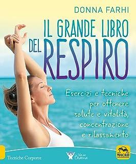 Il grande libro del respiro. Esercizi e tecniche per ottenere salute e  vitalità 2a8ec86d6aee