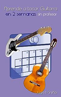 Aprende a tocar guitarra en 2 semanas, sin profesor