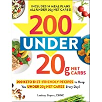 200 under 20g Net Carbs: 200 Keto Diet–Friendly Recipes to Keep You under 20g Net Carbs Every Day!