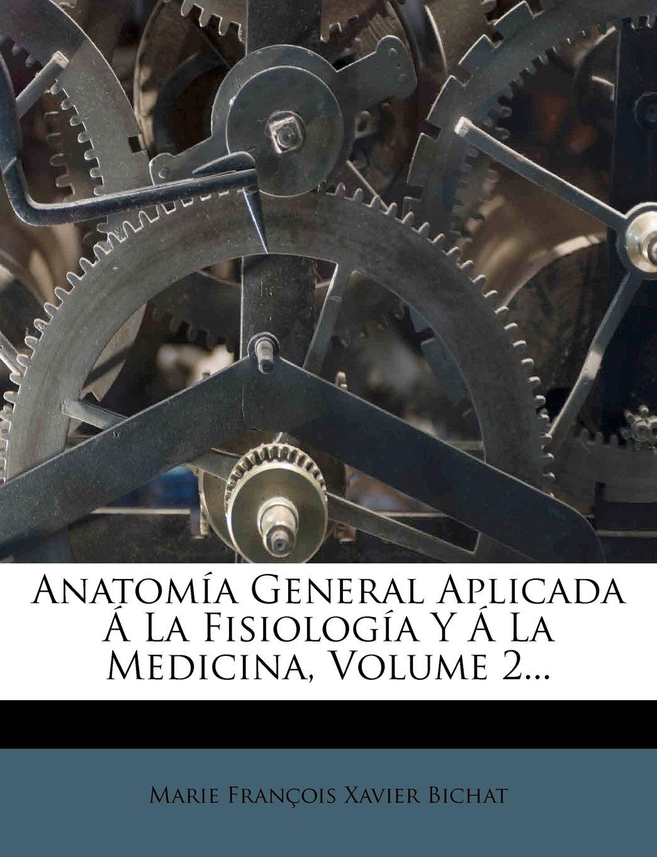 Anatomia General Aplicada a la Fisiologia y a la Medicina, Volume 2 ...