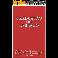 Graduação do Afiliado: Tudo Que Você Precisa Saber Para Se Tornar Um Afiliado de Sucesso