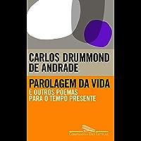 Parolagem da vida: E outros poemas para o tempo presente (Breve Companhia) (Portuguese Edition)