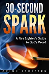30-Second Spark: A Fire Lighter's Guide to God's Word Kindle Edition