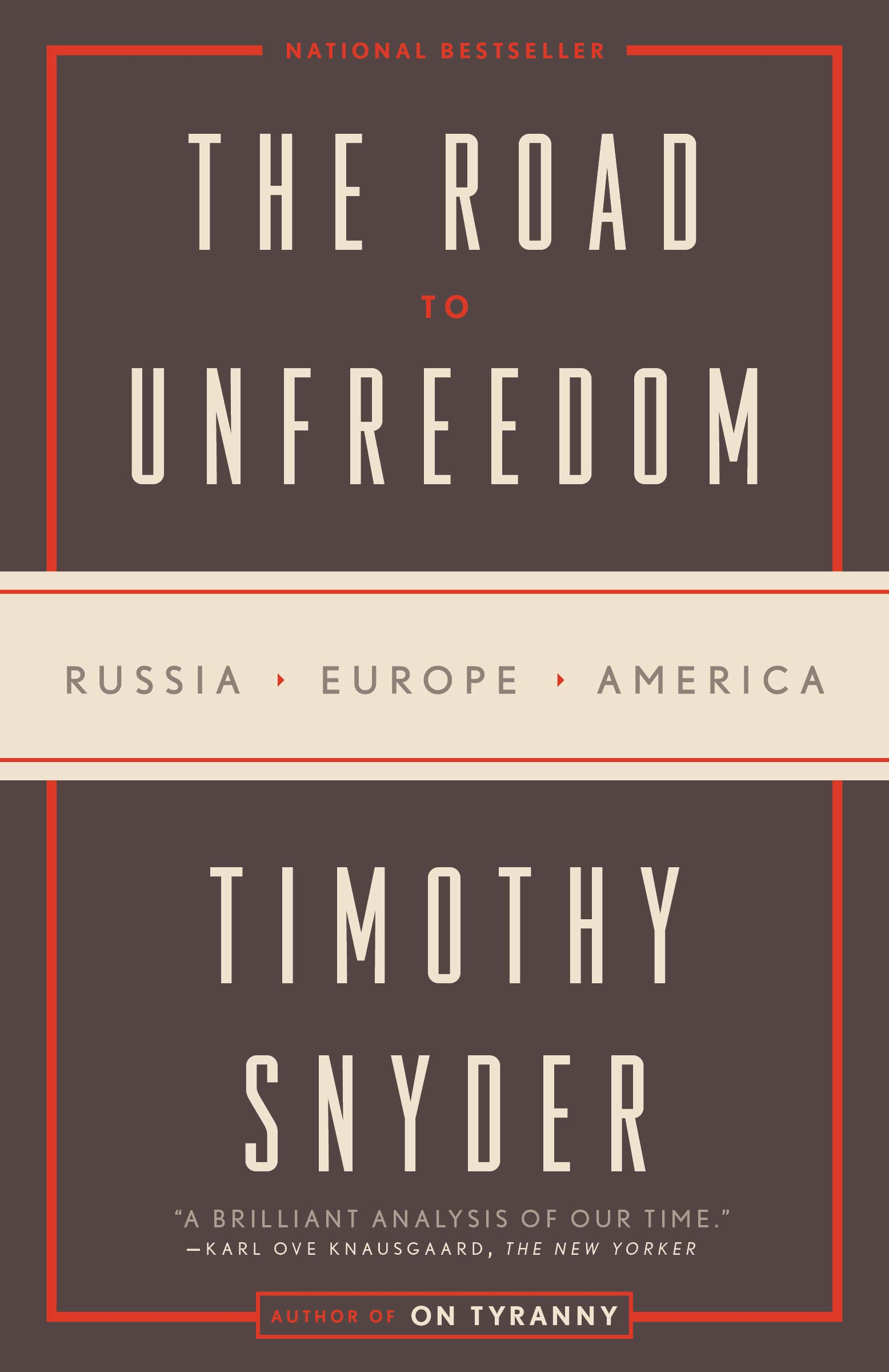 The Road to Unfreedom: Russia, Europe, America by Tim Duggan Books
