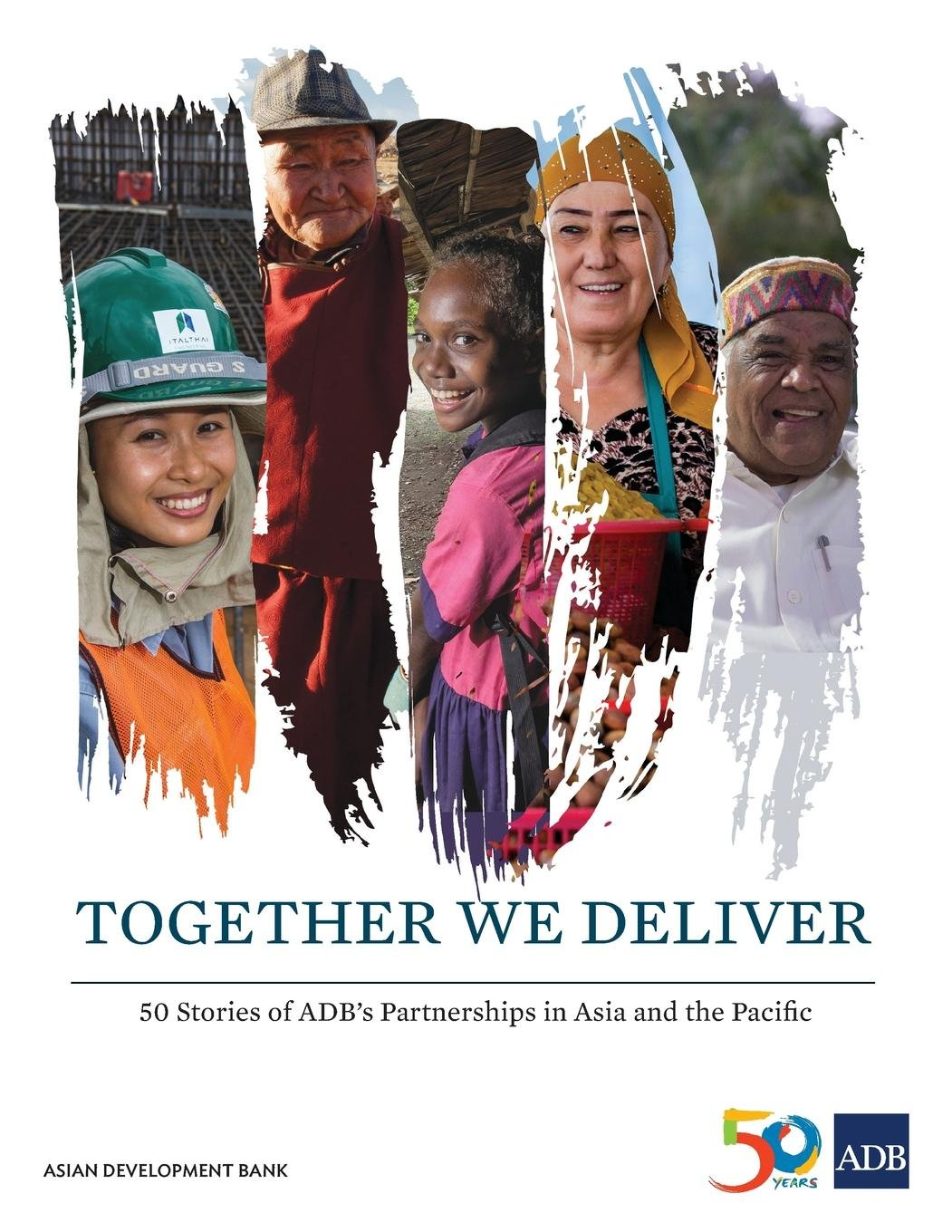 Read Online Together We Deliver: 50 Stories of ADB's Partnerships in Asia and the Pacific pdf epub