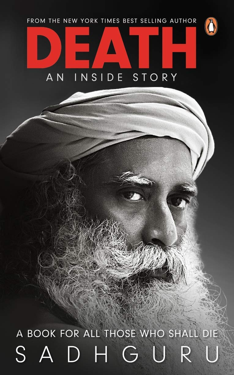 [by Sadhguru ]-[Death; an Inside Story: A Book for All Those who Shall die ]-[(Paperback)