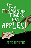 Who Knew Tasmanian Tigers Eat Apples! (Windy Mountain Book 1) (English Edition)